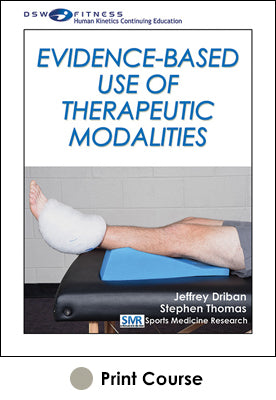 Evidence-Based Use of Therapeutic Modalities Print CE Course