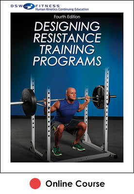 Designing Resistance Training Programs Online CE Course-4th Edition