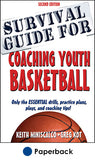 Survival Guide for Coaching Youth Basketball-2nd Edition