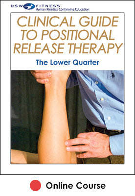 Clinical Guide to Positional Release Therapy Online CE Course: The Lower Quarter