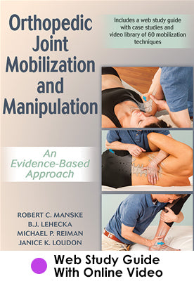 Orthopedic Joint Mobilization and Manipulation Web Study Guide With Online Video
