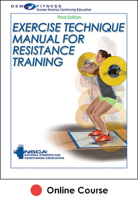 Exercise Technique Manual for Resistance Training Online CE Course-3rd Edition