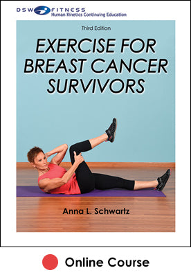 Exercise for Breast Cancer Survivors Online CE Course-3rd Edition