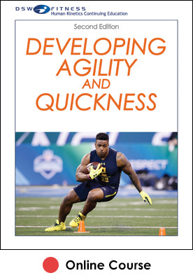 Developing Agility and Quickness Online CE Course-2nd Edition
