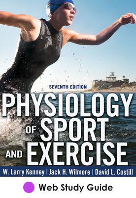 Physiology of Sport and Exercise Web Study Guide-7th Edition