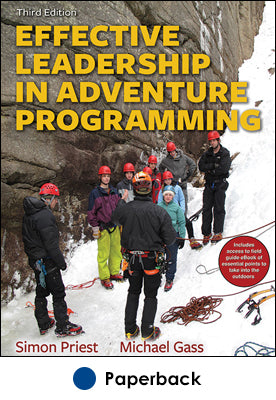 Effective Leadership in Adventure Programming 3rd Edition With Field Handbook