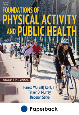 Foundations of Physical Activity and Public Health 2nd Edition With Web Resource