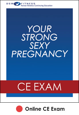 Your Strong, Sexy Pregnancy Online CE Exam