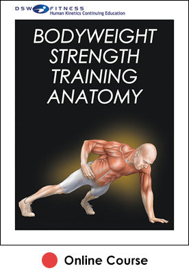 Bodyweight Strength Training Anatomy Online CE Course