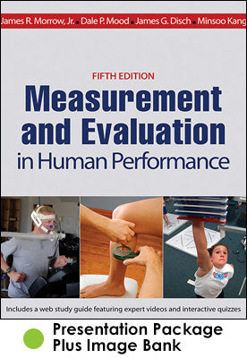 Measurement and Evaluation in Human Performance Presentation Package plus Image Bank-5th Edition
