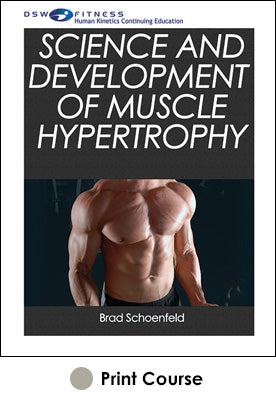 Science and Development of Muscle Hypertrophy Print CE Course