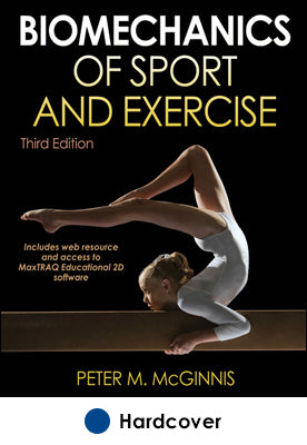 Biomechanics of Sport and Exercise With Web Resource and MaxTRAQ 2D Educational Software Access-3rd Edition