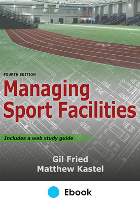 Managing Sport Facilities 4th Edition epub With Web Study Guide