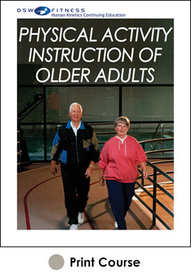 Physical Activity Instruction of Older Adults Print CE Course