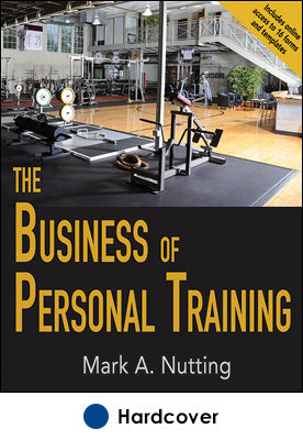 Business of Personal Training With Web Resource, The