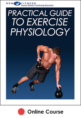 Practical Guide to Exercise Physiology Online CE Course