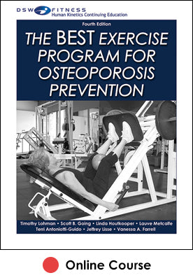 BEST Exercise Program for Osteoporosis Prevention Online CE Course-4th Edition, The
