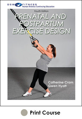 Prenatal and Postpartum Exercise Design Print CE Course-4th Edition