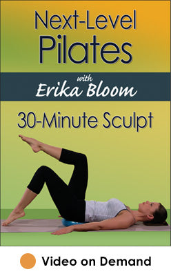 Next-Level Pilates with Erika Bloom: 30-Minute Sculpt Video on Demand-HK