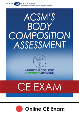 ACSM's Body Composition Assessment Online CE Exam