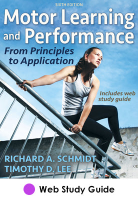 Motor Learning and Performance Web Study Guide-6th Edition