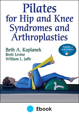 Pilates for Hip and Knee Syndromes and Arthroplasties PDF