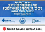 NSCA's Certified Strength and Conditioning Specialist (CSCS) Enhanced Online Study/CE Course Without Book-4th Edition