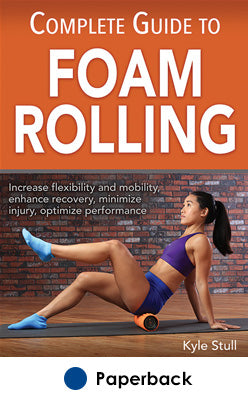Complete Guide to Foam Rolling