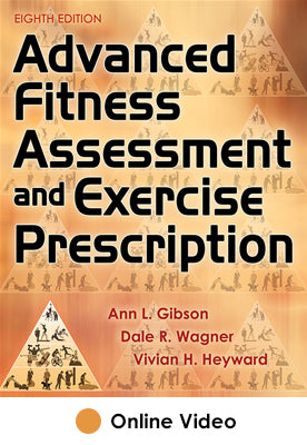 Advanced Fitness Assessment and Exercise Prescription Online Video-8th Edition