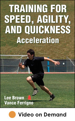 Training for Speed, Agility, and Quickness Video on Demand: Acceleration