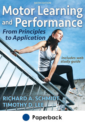 Motor Learning and Performance 6th Edition With Web Study Guide