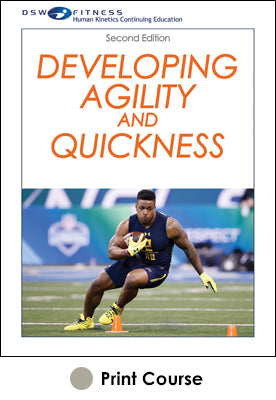 Developing Agility and Quickness Print CE Course-2nd Edition