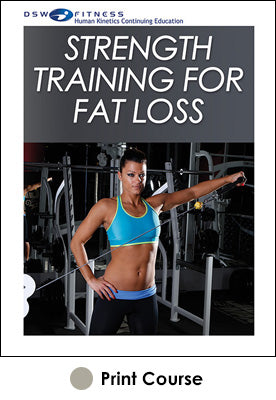Strength Training for Fat Loss Print CE Course