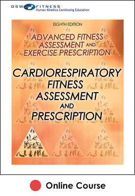 Cardiorespiratory Fitness Assessment and Prescription Online CE Course-8th Edition