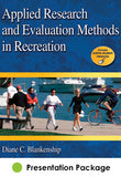 Applied Research and Evaluation Methods in Recreation Presentation Package