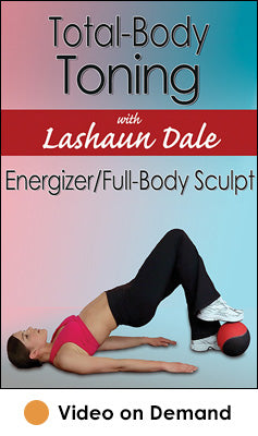 Total-Body Toning with Lashaun Dale: Energizer/Full-Body Sculpt Video on Demand-HK