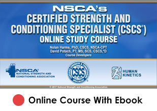 NSCA's Certified Strength and Conditioning Specialist (CSCS) Enhanced Online Study/CE Course With eBook-4th Edition