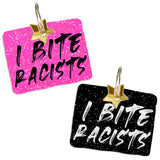 rebeldawg.com -  I Bite Racists Protest Signs