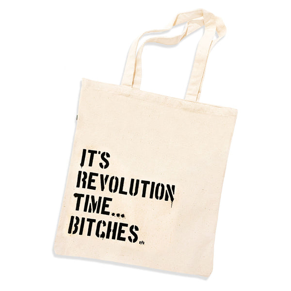 Eco friendly natural color canvas tote with it's revolution time bitches screenprinted on the front.