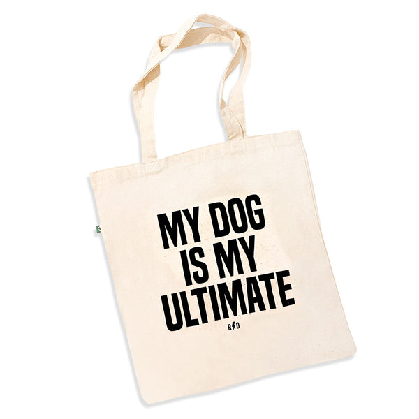 Natural eco friendly tote with my dog is my ultimate screenprinted on the front of the bag.