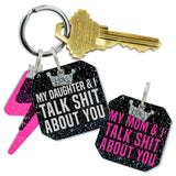 rebeldawg.com - Holiday My Daughter/Son & I Talk Shit About You Keychain