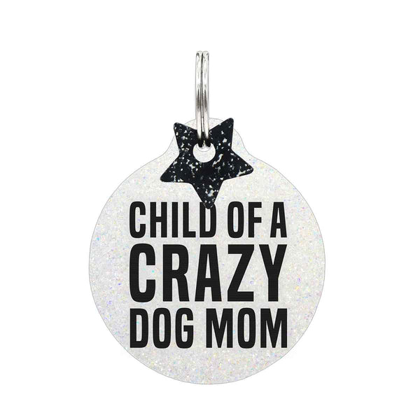 Child of a Crazy Dog Mom