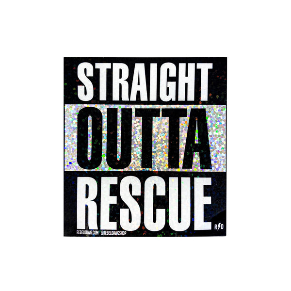 Straight out of rescue sticker, Silver Glitter, Square shaped sticker