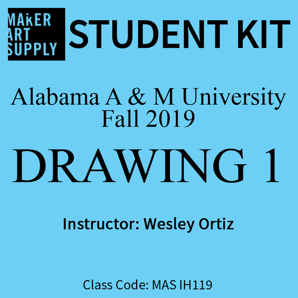 Student Kit: Alabama A & M Drawing 1 -  Fall 2019/Ortiz