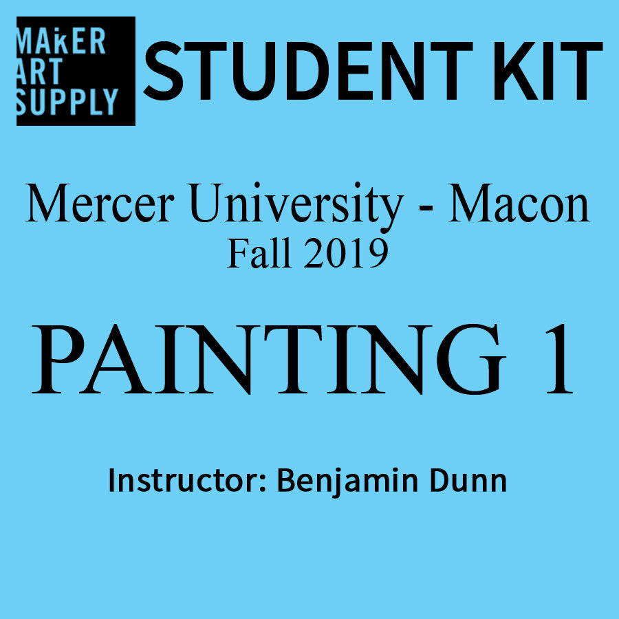Student Kit: Mercer University Painting 1 - Fall 2019/Dunn