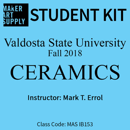 Student Kit: VSU Ceramics - Fall 2018/Errol