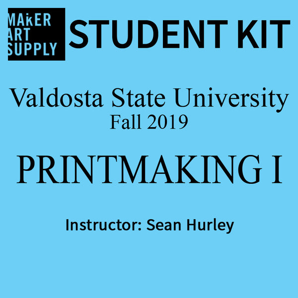 Student Kit: VSU Printmaking I - Fall 2019/Hurley