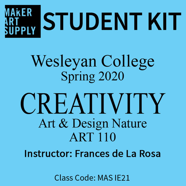 Student Kit: Wesleyan College ART 110 Creativity: Art Design & Nature Spring 2020/deLaRosa