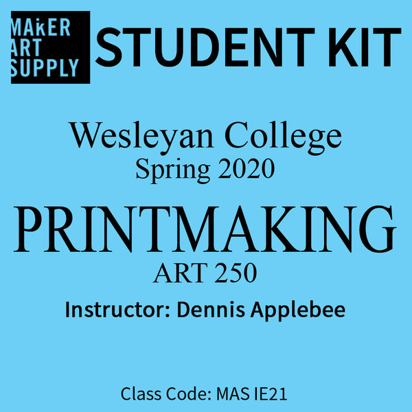 Student Kit: Wesleyan College Printmaking ART 250 - Spring 2020/Applebee