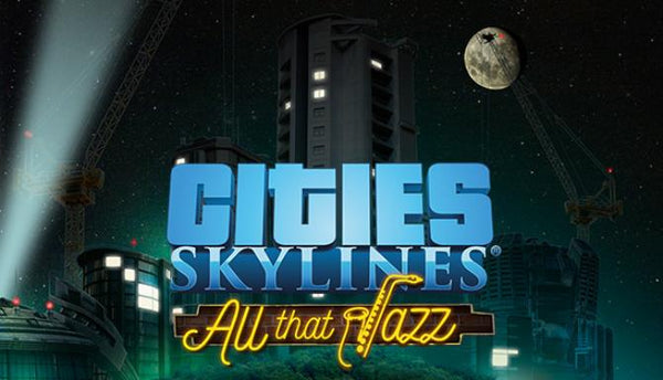 Cities: Skylines  - All That Jazz - DLC